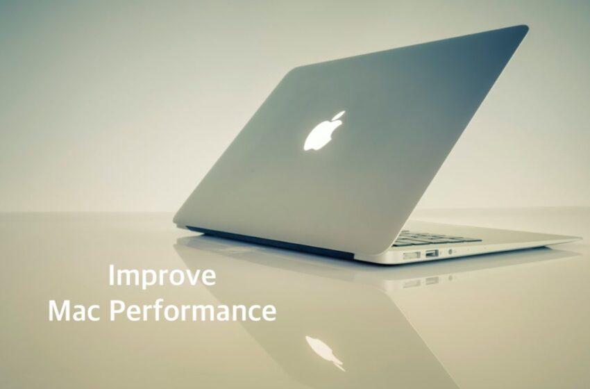 Tips & Tricks to Improve your Mac Performance