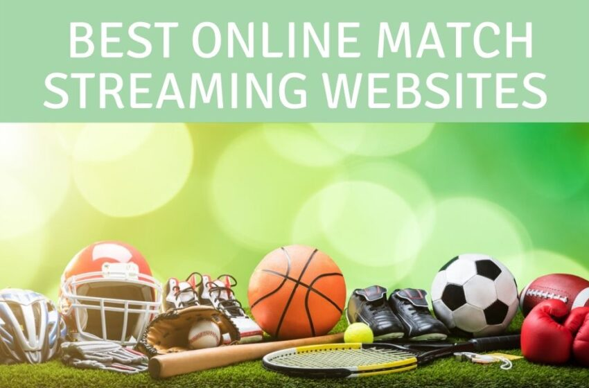 10 Best Online Match Streaming Sites