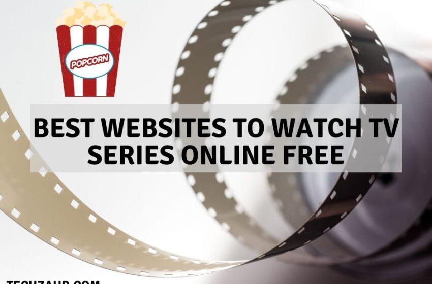 Best Websites to Watch TV Series Online Free