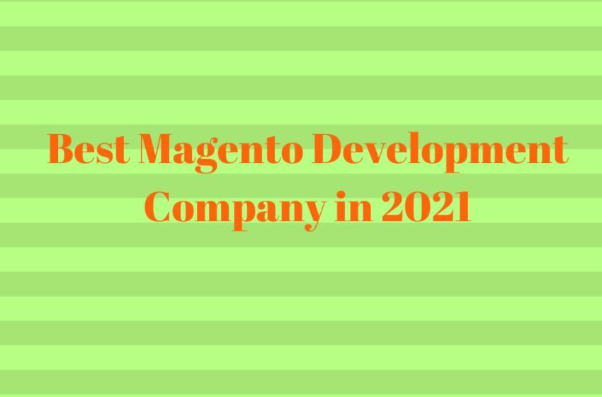 Best Magento Development Company in 2021